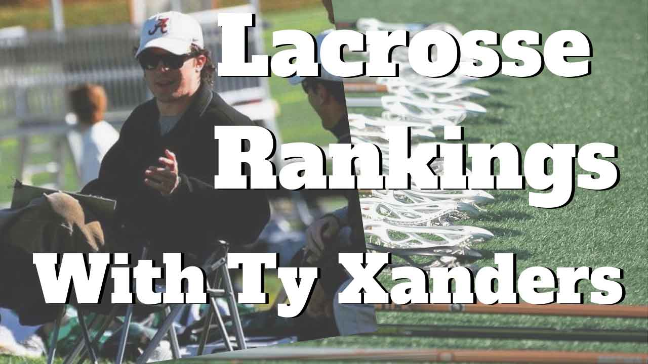 Ty Xanders from Inside Lacrosse joins the podcast this week to talk lacrosse rankings.